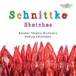 Bolshoi Theatre Symphony Orchestra & Andrei Chistiakov: Schnittke: Sketches