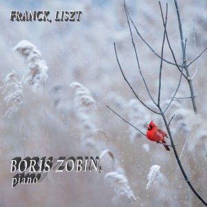 Boris Zobin: Franck, Liszt