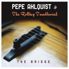 Pepe Ahlqvist & The Rolling Tumbleweed: The Big One
