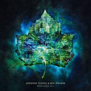 Josienne Clarke and Ben Walker: Seedlings All