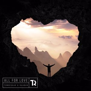 Tungevaag & Raaban, Richard Smitt: All For Love