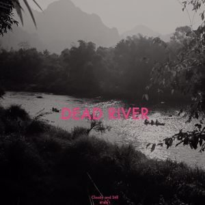 Cloudy and Still: Dead River