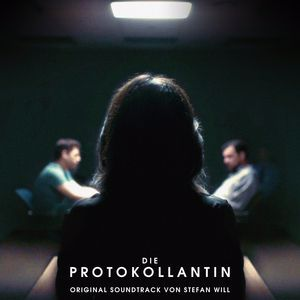 Stefan Will: Die Protokollantin (Original Motion Picture Soundtrack)