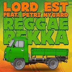 Lord Est: Reggaerekka (feat. Petri Nygård) (Radio Edit)