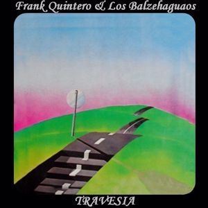 Frank Quintero: Travesia