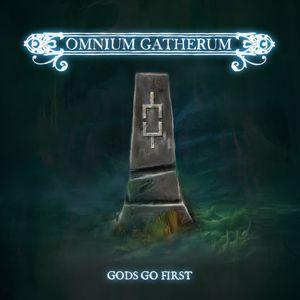 Omnium Gatherum: Gods Go First