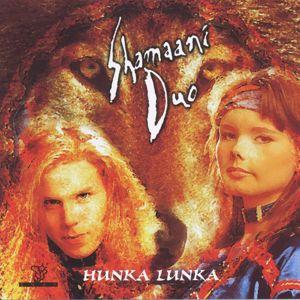 Shamaani Duo: Hunka Lunka