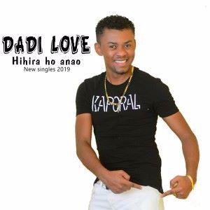 Dadi Love: Hihira ho anao (New singles 2019)