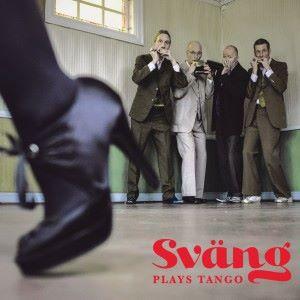 Sväng: Sväng Plays Tango