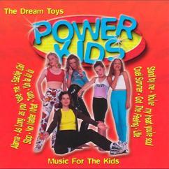 The Dream Toys: Power Kids
