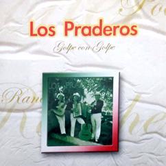 Los Praderos: Golpe Con Golpe (Remastered)