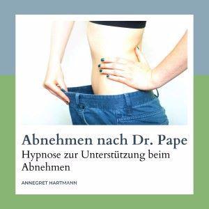 Annegret Hartmann: Abnehmen nach Dr. Pape (Hypnose zur Unterstützung beim Abnehmen), Vol. 3