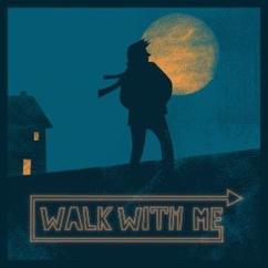 Rascal's Corner: Walk with Me