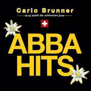 Carlo Brunner: ABBA Hits