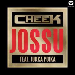 Cheek, Jukka Poika: Jossu