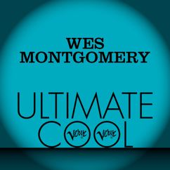 Wes Montgomery: Wes Montgomery: Verve Ultimate Cool