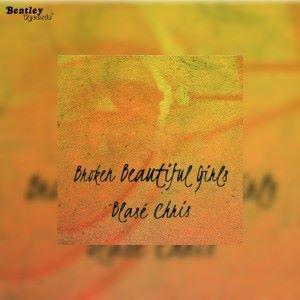Blasé Chris: Broken Beautiful Girls