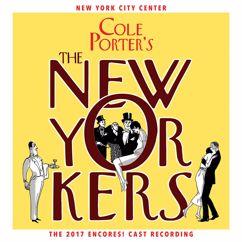 Cole Porter: Cole Porter's The New Yorkers (2017 Encores! Cast Recording)