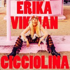 Erika Vikman: Cicciolina