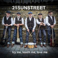 21Sunstreet: Try Me, Touch Me, Love Me