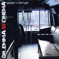 Dilemma in cinema: Jedem v Cernym