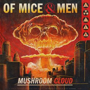 Of Mice & Men: Mushroom Cloud