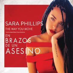 """Sara Phillips: The Way You Move (From """"En Brazos De Un Asesino"""" Soundtrack)"""