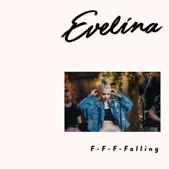 Evelina: F-F-F-Falling