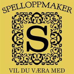 Spelloppmaker: Vil Du Væra Med