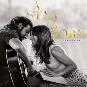 Lady Gaga, Bradley Cooper: A Star Is Born Soundtrack