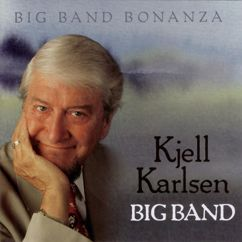 Kjell Karlsen Big Band: I Want To Be Happy