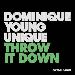 Dominique Young Unique: Throw It Down