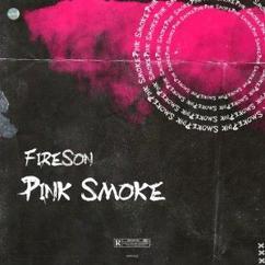 FireSon: Pink Smoke