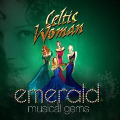 Celtic Woman: You Raise Me Up