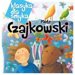 Various Artists: Klasyka Dla Smyka - Czajkowski