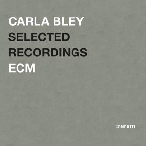 Carla Bley: Selected Recordings