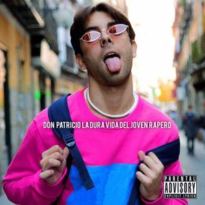 Don Patricio: La Dura Vida del Joven Rapero