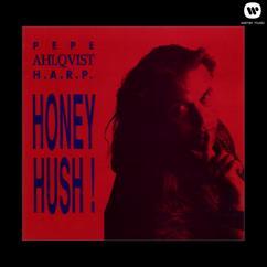 Pepe Ahlqvist, H.A.R.P.: Honey Hush!