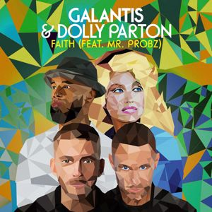 Galantis, Dolly Parton, Mr. Probz: Faith (feat. Mr. Probz)