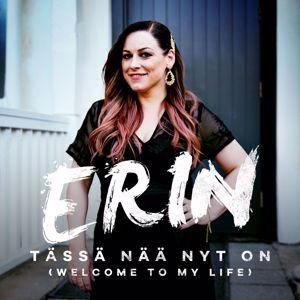 Erin: Tässä nää nyt on (Welcome To My Life) [Vain elämää kausi 10]
