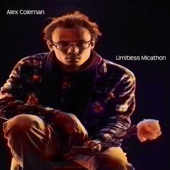 Alex Coleman: Limitless Micathon