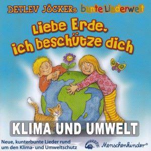 Detlev Jöcker: Liebe Erde, ich beschütze dich