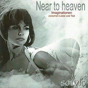 Solvig: Near to Heaven - Dem Himmel nah