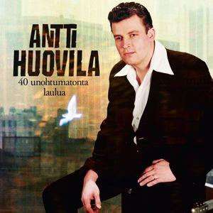 Antti Huovila: 40 Unohtumatonta laulua