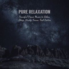 Various Artists: Pure Relaxation: Peaceful Piano Music to Relax, Sleep, Study, Focus, Feel Better