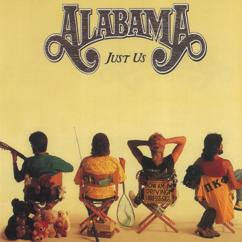 Alabama: You're My Explanation For Living