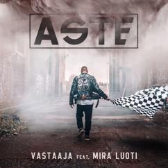 Aste feat. Mira Luoti: Vastaaja