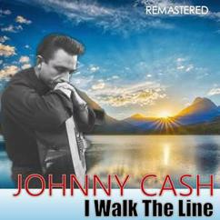 Johnny Cash: I Walk the Line (Remastered)