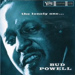 Bud Powell: The Lonely One