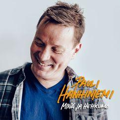 Pauli Hanhiniemi: Etsimässä sinua